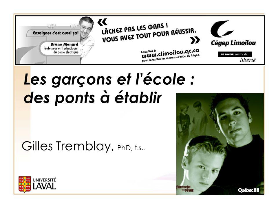 Gilles Tremblay, PhD, t.s.. Les garçons et l école : des ponts à établir