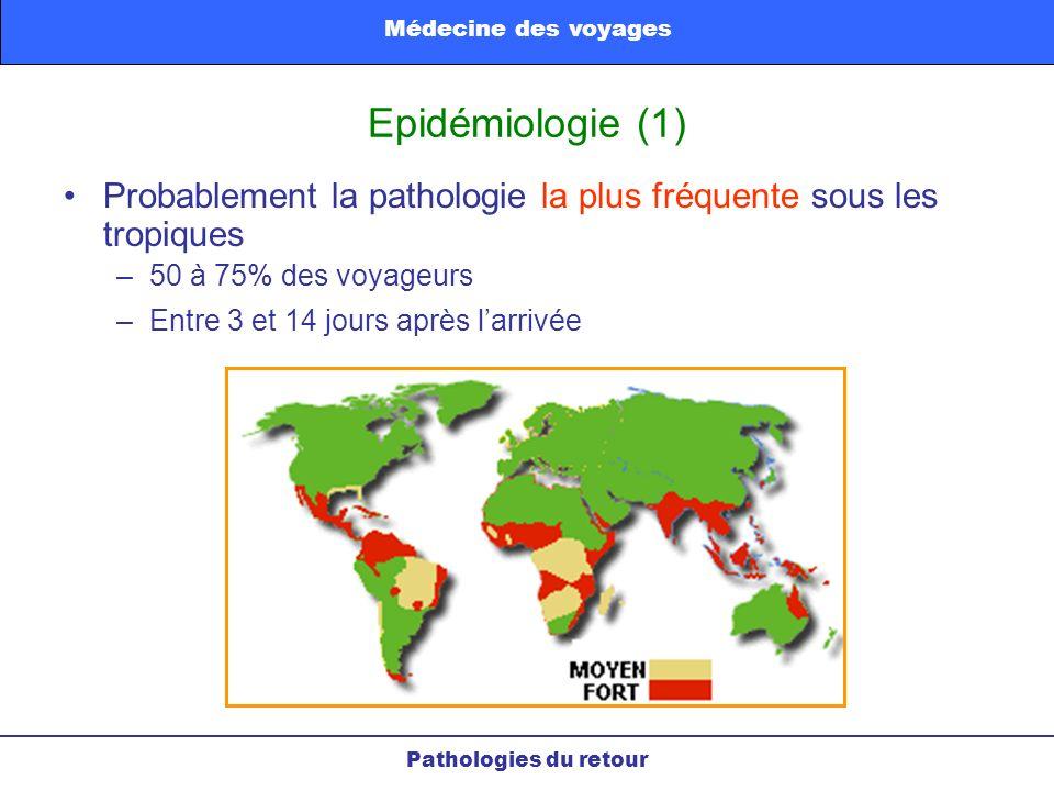 Epidémiologie (1) Probablement la pathologie la plus fréquente sous les tropiques –50 à 75% des voyageurs –Entre 3 et 14 jours après larrivée Patholog