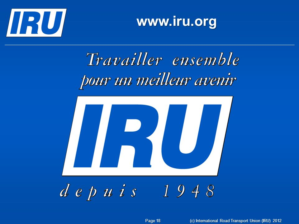 www.iru.org Page 18 (c) International Road Transport Union (IRU) 2012