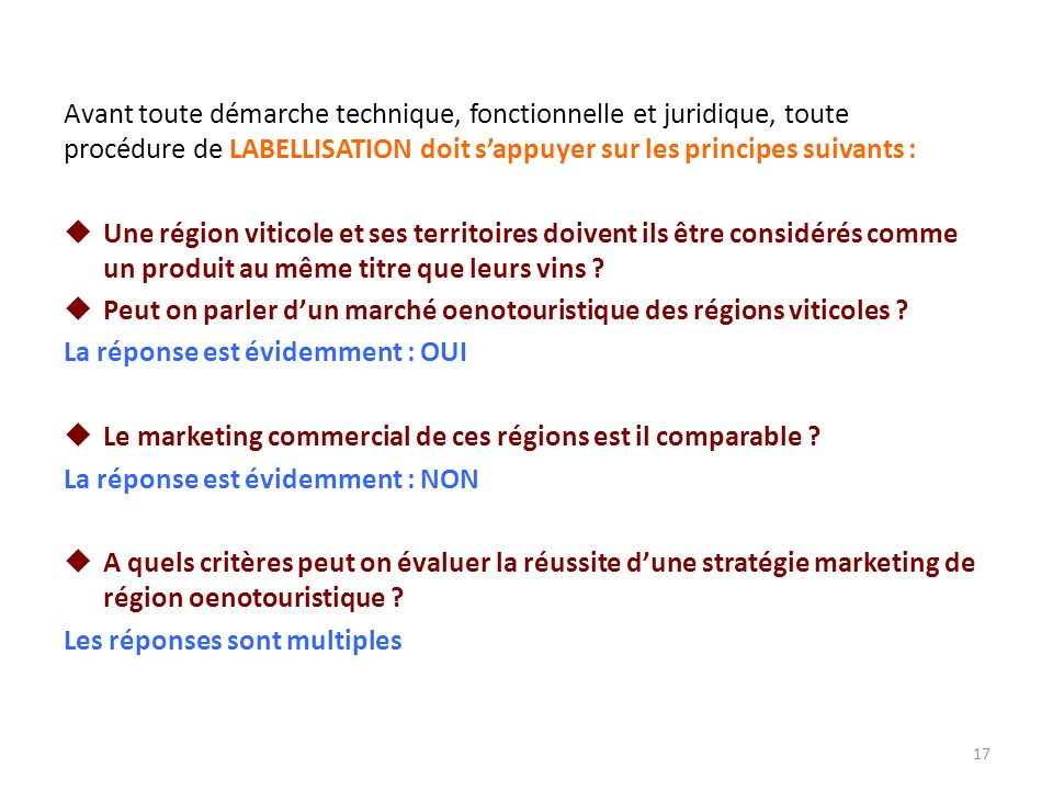 La démarche dOUTREMER sera de proposer plusieurs scénarios en fonction des réponses apportés par lAREV aux questions suivantes : Que souhaitons nous labelliser .