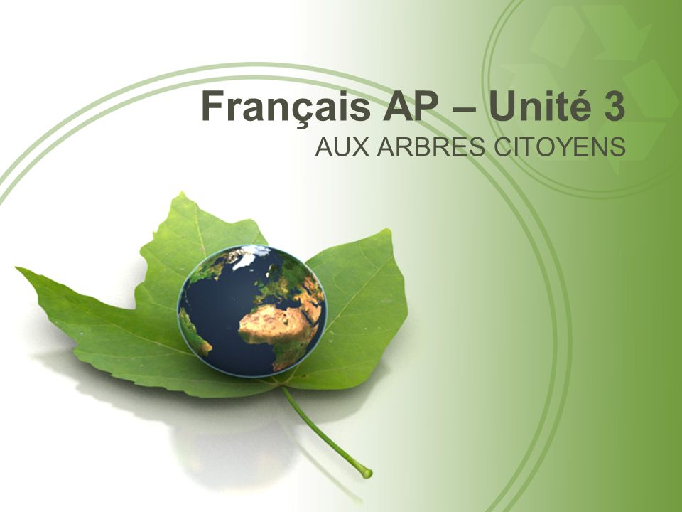 Français AP – Unité 3 AUX ARBRES CITOYENS