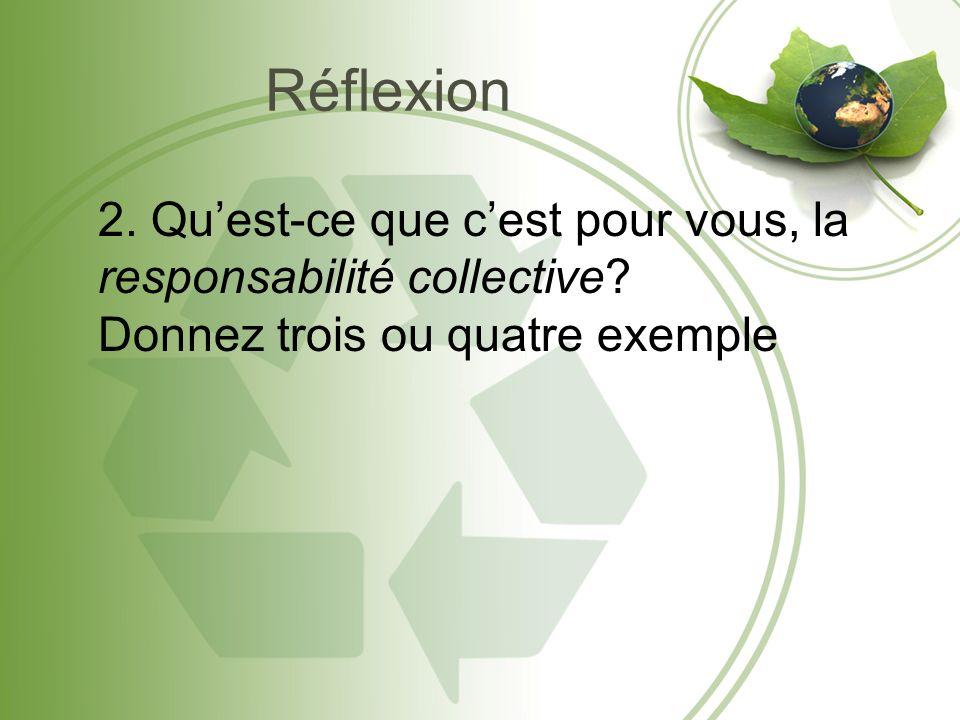 Réflexion 2. Quest-ce que cest pour vous, la responsabilité collective.