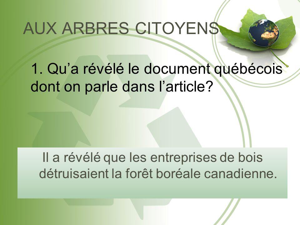 Il a révélé que les entreprises de bois détruisaient la forêt boréale canadienne.