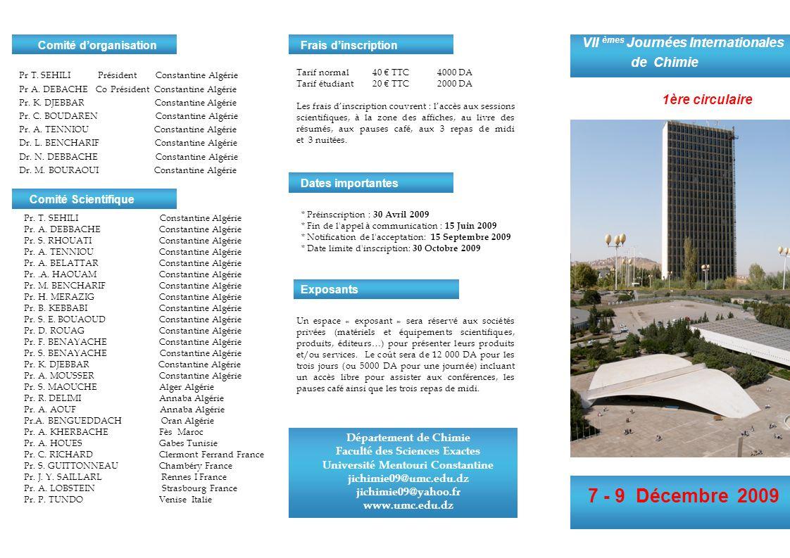 Appel à communications 1 ère circulaire Le comite dorganisation vous invite à participer aux VII èmes Journées Internationales de Chimie qui se dérouleront du 7 au 9 décembre 2009 à Constantine.