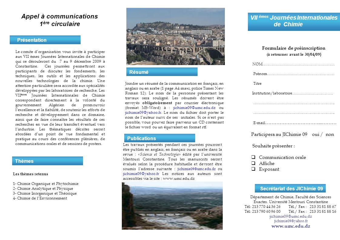 Appel à communications 1 ère circulaire Le comite dorganisation vous invite à participer aux VII èmes Journées Internationales de Chimie qui se déroul