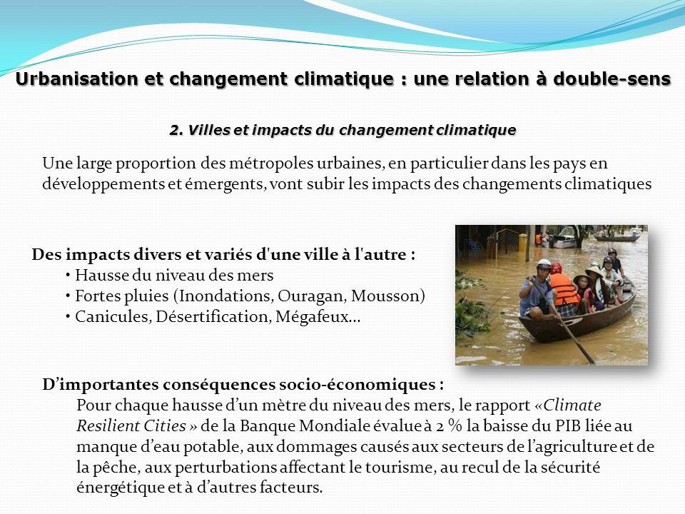 Classement des 20 villes côtières les plus vulnérables aux inondations à lhorizon 2070 et de leur population exposée RangPaysAgglomération urbaineActuelle population exposée Future population exposée 1 INDE Kolkata (Calcutta) 1,929,000 14,014,000 2 INDEMumbai (Bombay) 2,787,000 11,418,000 3 BANGLADESH Dhaka 844,000 11,135,000 4 CHINE Guangzhou 2,718,000 10,333,000 5 VIETNAM Ho Chi Minh City 1,931,000 9,216,000 6 CHINE Shanghai 2,353,000 5,451,000 7 THAILANDE Bangkok 907,000 5,138,000 8 MYANMAR Rangoon 510,000 4,965,000 9 USA Miami 2,003,000 4,795,000 10 VIETNAM Hai Phòng 794,000 4,711,000 11 EGYPTE Alexandria 1,330,000 4,375,000 12 CHINE Tianjin 956,000 3,790,000 13 BANGLADESH Khulna 441,000 3,641,000 14 CHINE Ningbo 299,000 3,305,000 15 NIGERIA Lagos 357,000 3,229,000 16 CÔTE D IVOIRE Abidjan 519,000 3,110,000 17 USA New York-Newark 1,540,000 2,931,000 18 BANGLADESH Chittagong 255,000 2,866,000 19 JAPON Tokyo 1,110,000 2,521,000 20 INDONESIE Jakarta 513,000 2,248,000