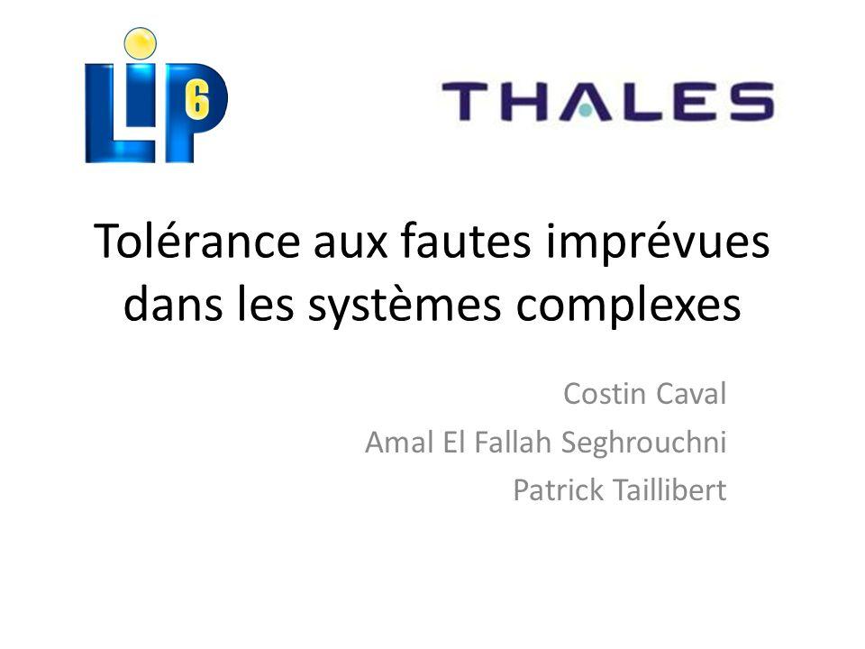 Tolérance aux fautes imprévues dans les systèmes complexes Costin Caval Amal El Fallah Seghrouchni Patrick Taillibert