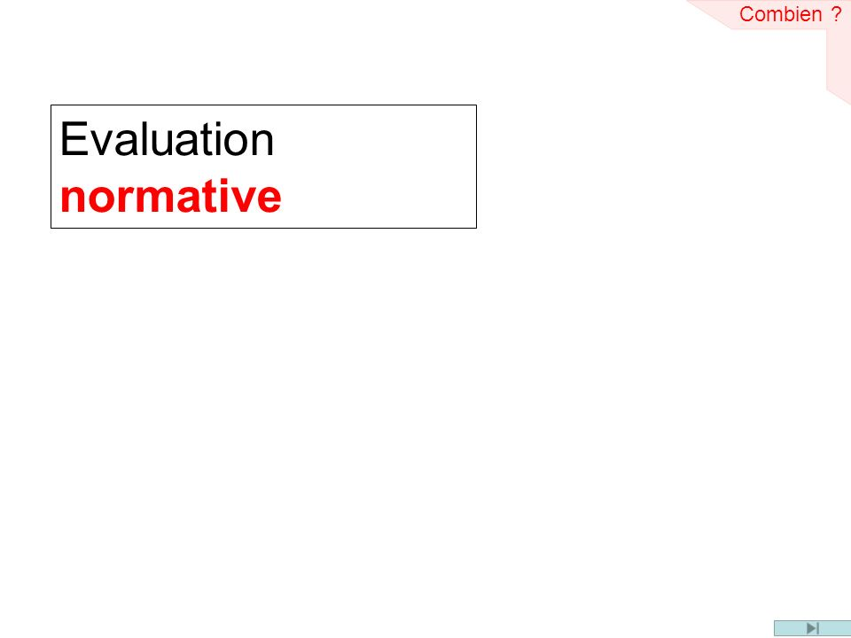 Evaluation normative Combien ?