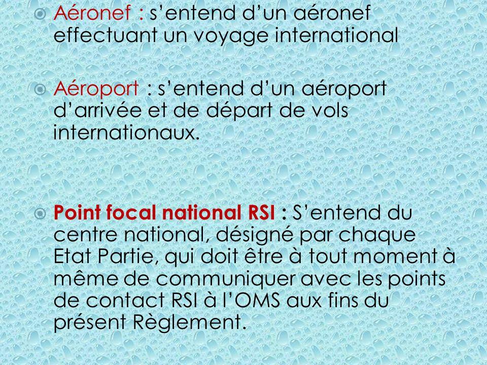 Aéronef : sentend dun aéronef effectuant un voyage international Aéroport : sentend dun aéroport darrivée et de départ de vols internationaux. Point f