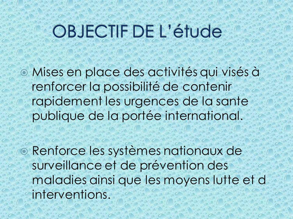 Mises en place des activités qui visés à renforcer la possibilité de contenir rapidement les urgences de la sante publique de la portée international.