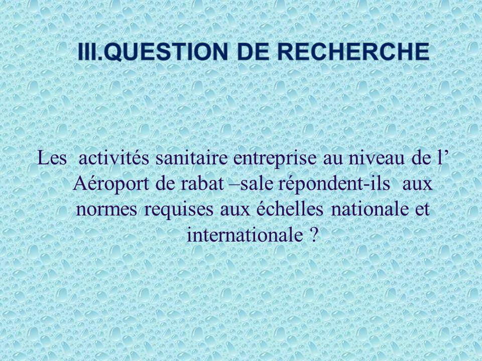 Les activités sanitaire entreprise au niveau de l Aéroport de rabat –sale répondent-ils aux normes requises aux échelles nationale et internationale ?