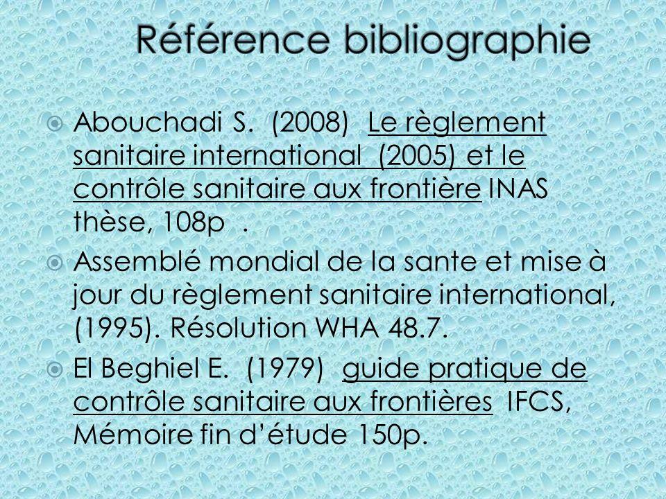 Abouchadi S. (2008) Le règlement sanitaire international (2005) et le contrôle sanitaire aux frontière INAS thèse, 108p. Assemblé mondial de la sante