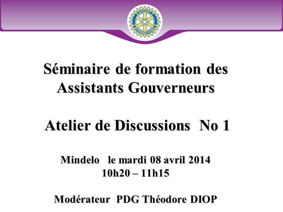 District 9100 Séminaire de formation des Assistants Gouverneur 2 Thème du Groupe de Discussion Rôle et Responsabilités de lAssistant Gouverneur au sein du district et des Clubs.