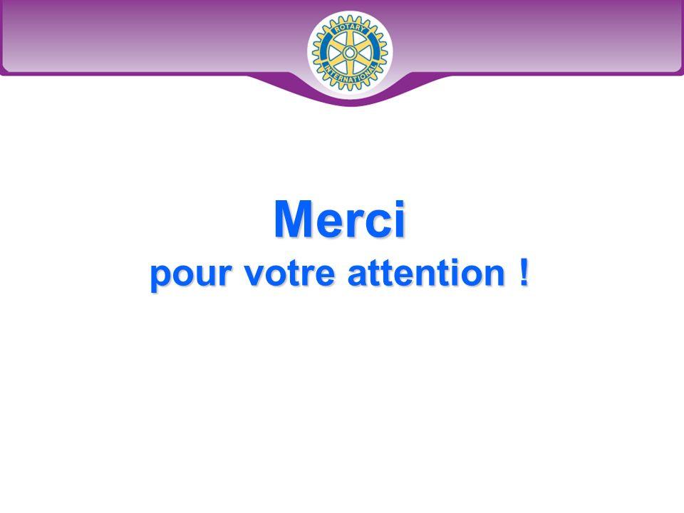 District 9100 Séminaire de formation des Assistants Gouverneur Merci pour votre attention !