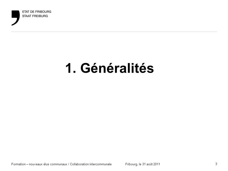 3 Formation – nouveaux élus communaux / Collaboration intercommunaleFribourg, le 31 août 2011 1. Généralités