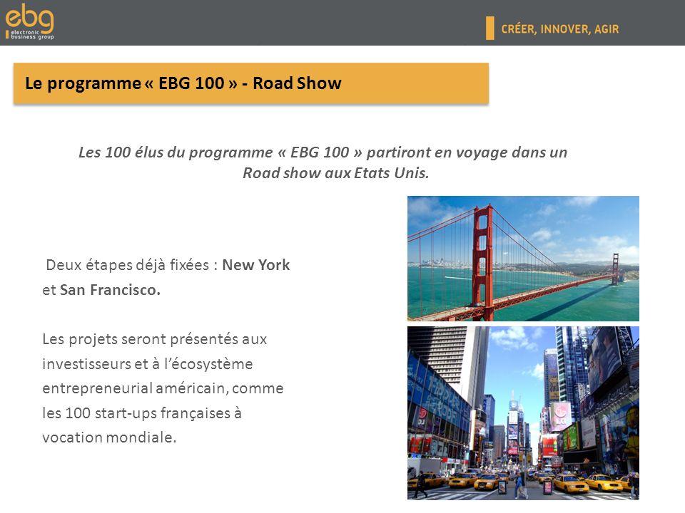 Le programme « EBG 100 » - Road Show Les 100 élus du programme « EBG 100 » partiront en voyage dans un Road show aux Etats Unis.