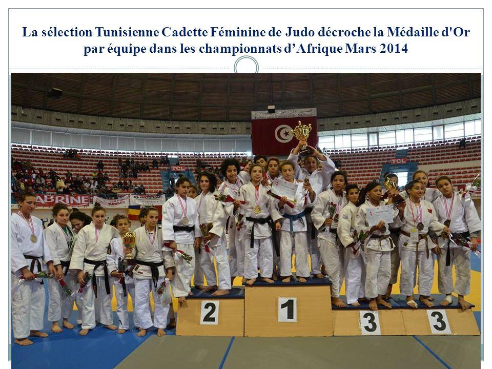 La sélection Tunisienne Cadette Féminine de Judo décroche la Médaille d'Or par équipe dans les championnats dAfrique Mars 2014