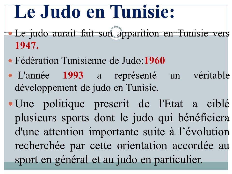Le Judo en Tunisie: Le judo aurait fait son apparition en Tunisie vers 1947. Fédération Tunisienne de Judo:1960 L'année 1993 a représenté un véritable