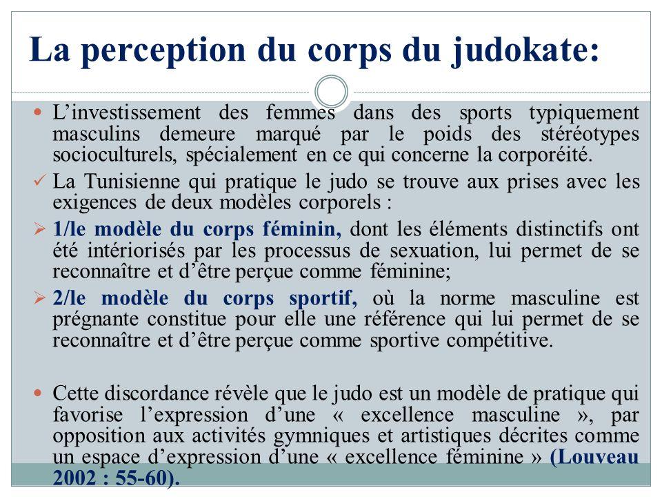 La perception du corps du judokate: Linvestissement des femmes dans des sports typiquement masculins demeure marqué par le poids des stéréotypes socio