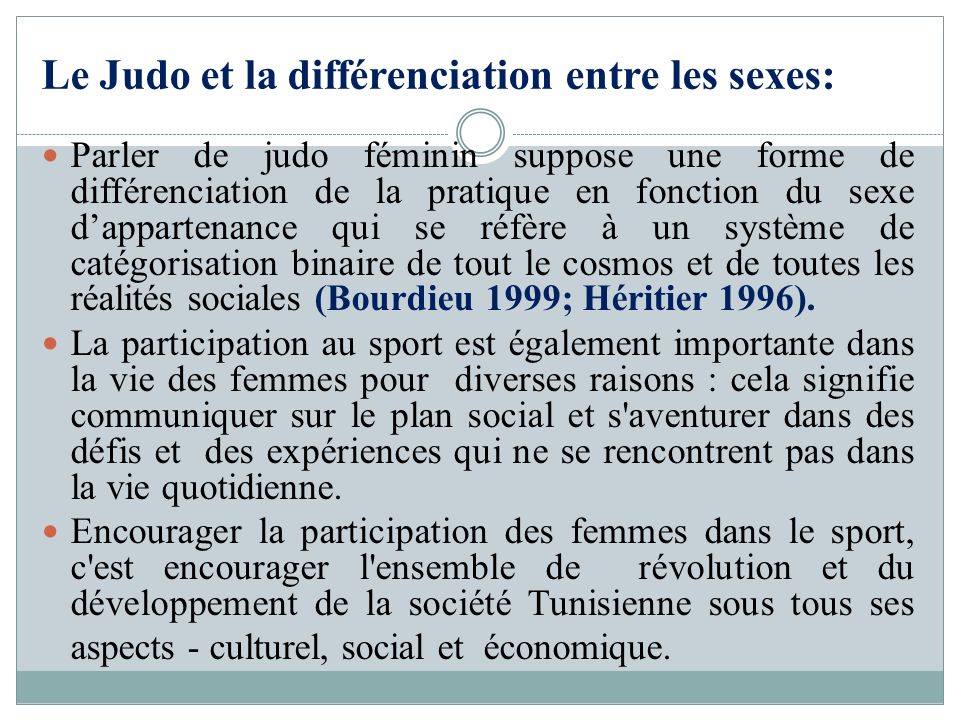 Le Judo et la différenciation entre les sexes: Parler de judo féminin suppose une forme de différenciation de la pratique en fonction du sexe dapparte
