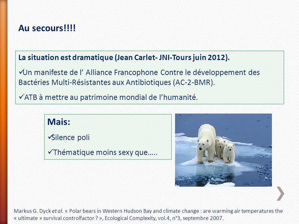 Au secours!!!! La situation est dramatique (Jean Carlet- JNI-Tours juin 2012). Un manifeste de l Alliance Francophone Contre le développement des Bact