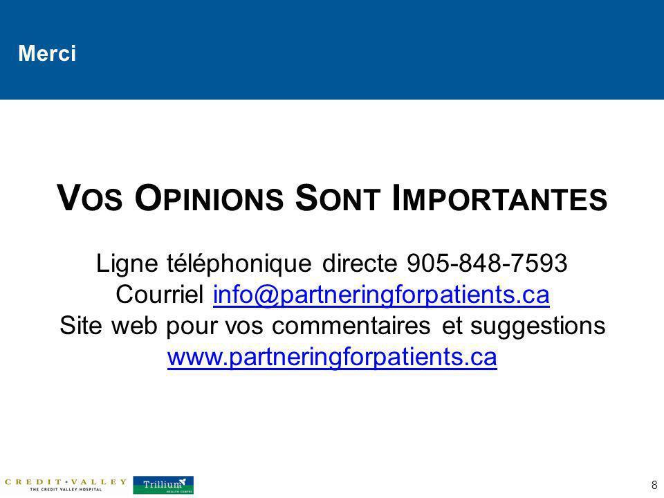 Merci 8 Ligne téléphonique directe 905-848-7593 Courriel info@partneringforpatients.cainfo@partneringforpatients.ca Site web pour vos commentaires et suggestions www.partneringforpatients.ca www.partneringforpatients.ca V OS O PINIONS S ONT I MPORTANTES