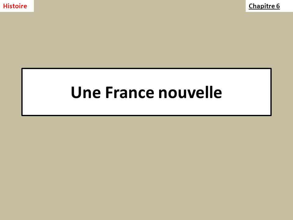 Une France nouvelle HistoireChapitre 6