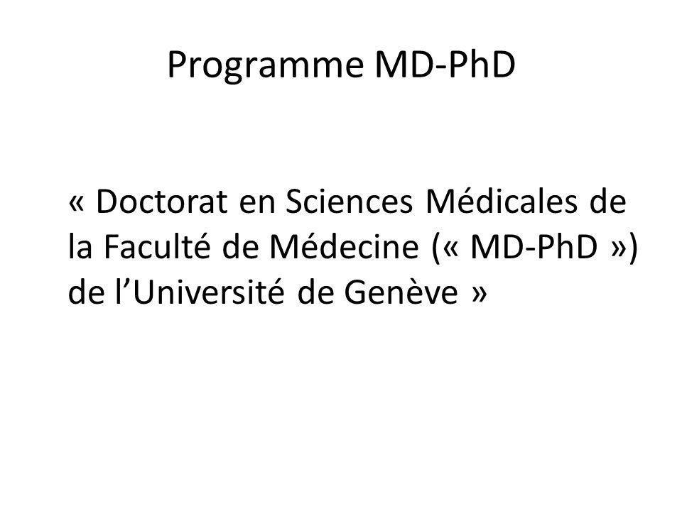 Programme MD-PhD « Doctorat en Sciences Médicales de la Faculté de Médecine (« MD-PhD ») de lUniversité de Genève »