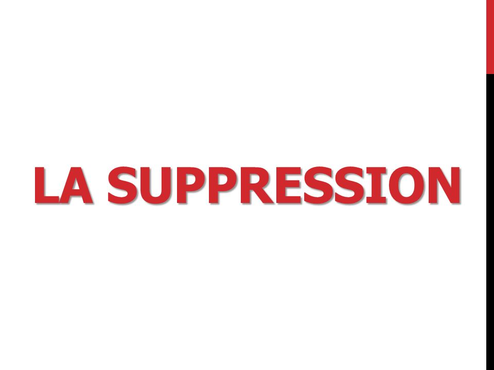 LA SUPPRESSION