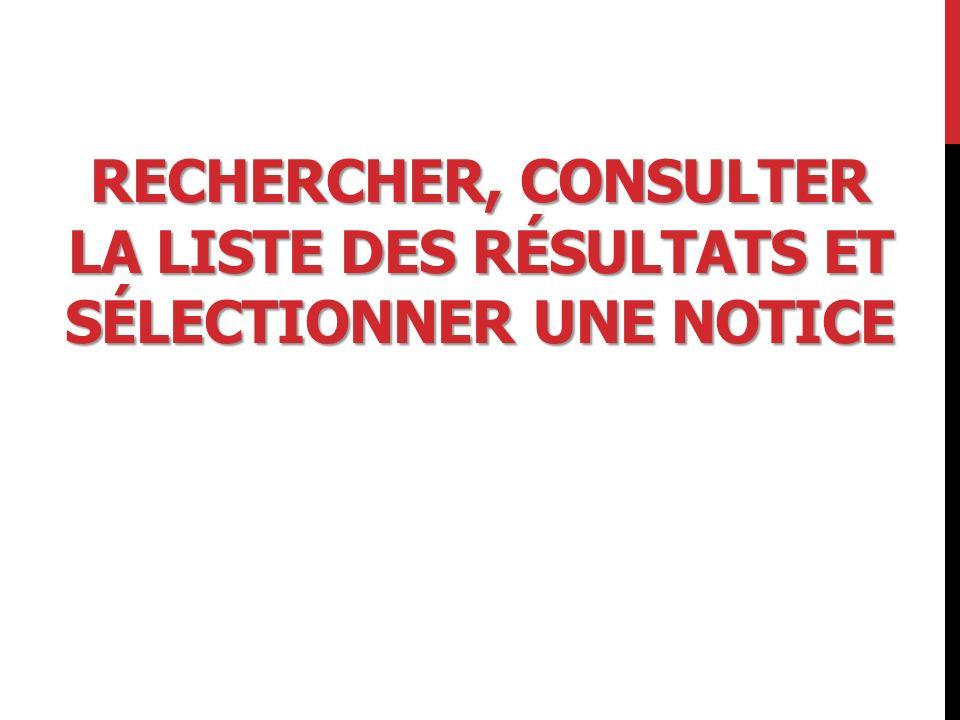 RECHERCHE Tous les formulaires peuvent être combinés afin de trouver la notice à exemplariser : Recherche par ISSN ou PPN (n° identifiant unique de la notice) Combinaison de trois index avec les opérateurs booléens Filtres par langue, pays et année (ou période) de publication