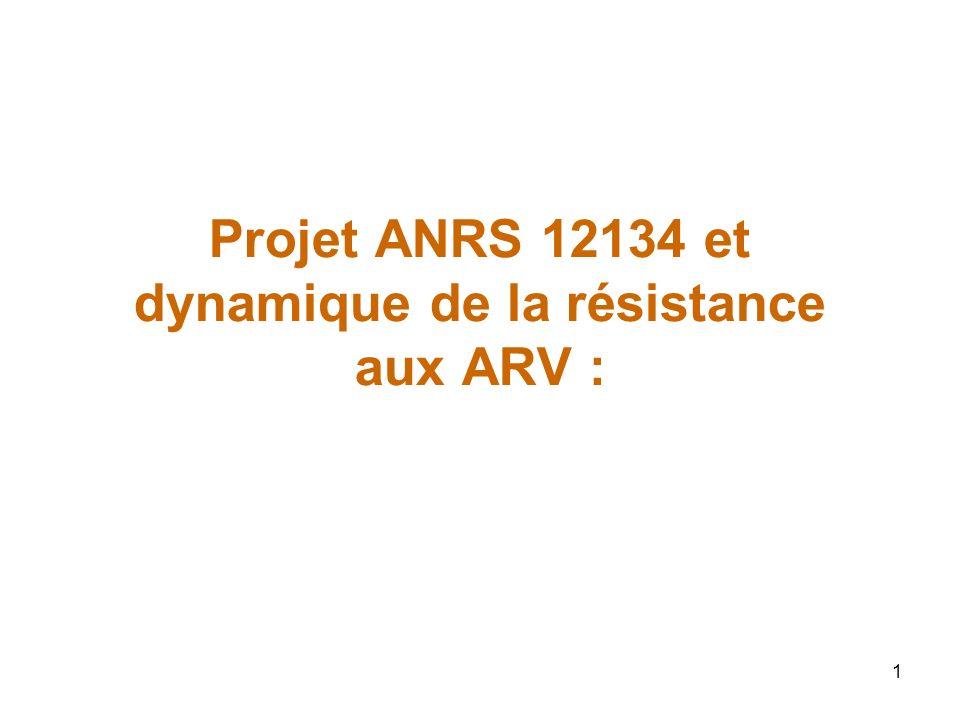 1 Projet ANRS 12134 et dynamique de la résistance aux ARV :