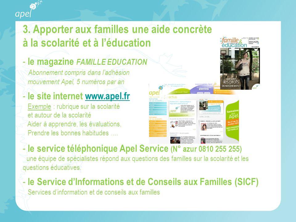3. Apporter aux familles une aide concrète à la scolarité et à léducation - le magazine FAMILLE EDUCATION Abonnement compris dans ladhésion mouvement