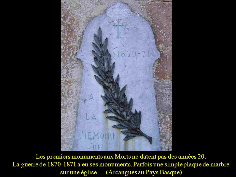 Les premiers monuments aux Morts ne datent pas des années 20.