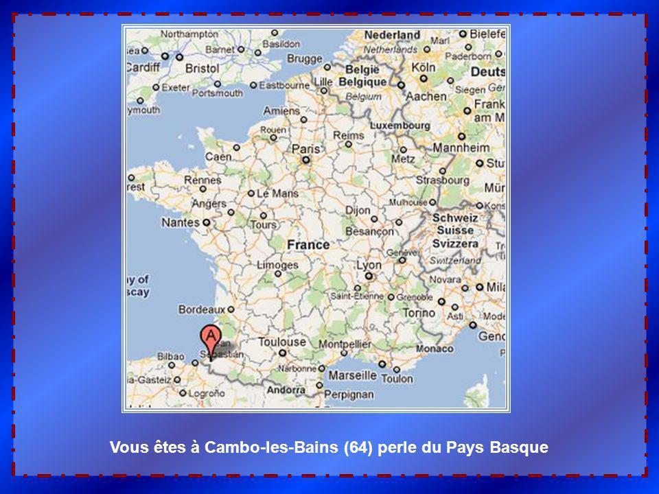 Vous êtes à Cambo-les-Bains (64) perle du Pays Basque