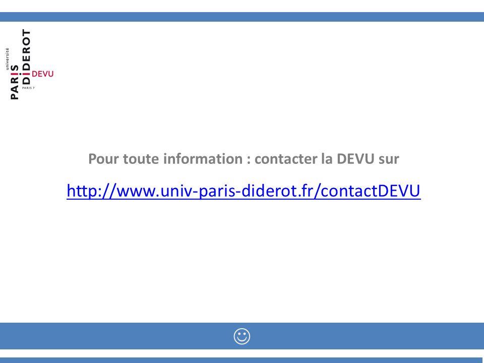 Pour toute information : contacter la DEVU sur http://www.univ-paris-diderot.fr/contactDEVU