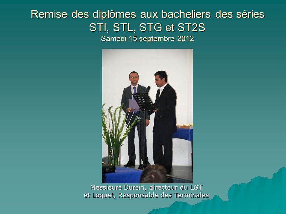Remise des diplômes aux bacheliers des séries STI, STL, STG et ST2S Samedi 15 septembre 2012 …de se retrouver sous le soleil…