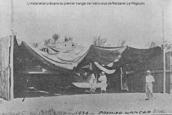 Linstallation précaire du premier hangar de lAéro-club de Relizane (Le Pingouin)
