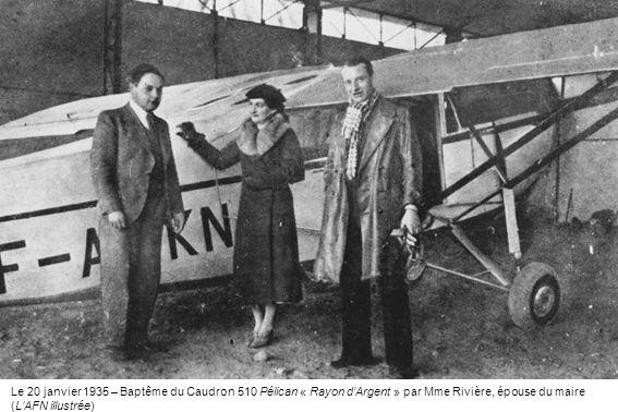 Le 20 janvier 1935 – Baptême du Caudron 510 Pélican « Rayon dArgent » par Mme Rivière, épouse du maire (LAFN illustrée)