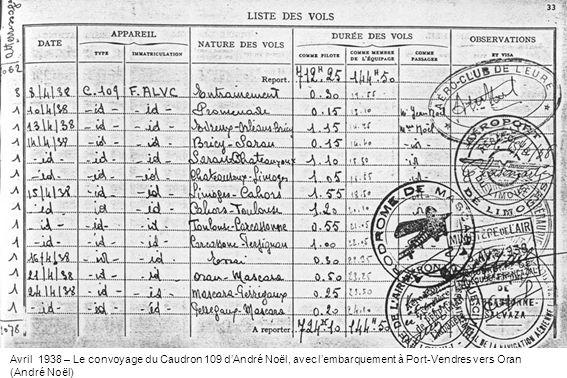 Avril 1938 – Le convoyage du Caudron 109 dAndré Noël, avec lembarquement à Port-Vendres vers Oran (André Noël)