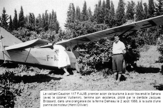 Le vaillant Caudron 117 F-AJIB, premier avion de tourisme à avoir traversé le Sahara (avec le colonel Vuillemin), termine son existence, piloté par le