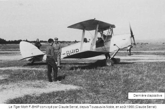 Le Tiger Moth F-BHIP convoyé par Claude Serrat, depuis Toussus-le-Noble, en août 1956 (Claude Serrat) Dernière diapositive