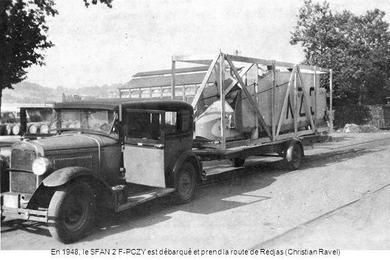 En 1948, le SFAN 2 F-PCZY est débarqué et prend la route de Redjas (Christian Ravel)