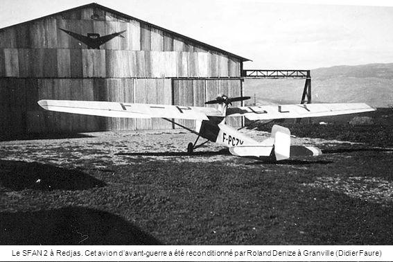 Le SFAN 2 à Redjas. Cet avion davant-guerre a été reconditionné par Roland Denize à Granville (Didier Faure)