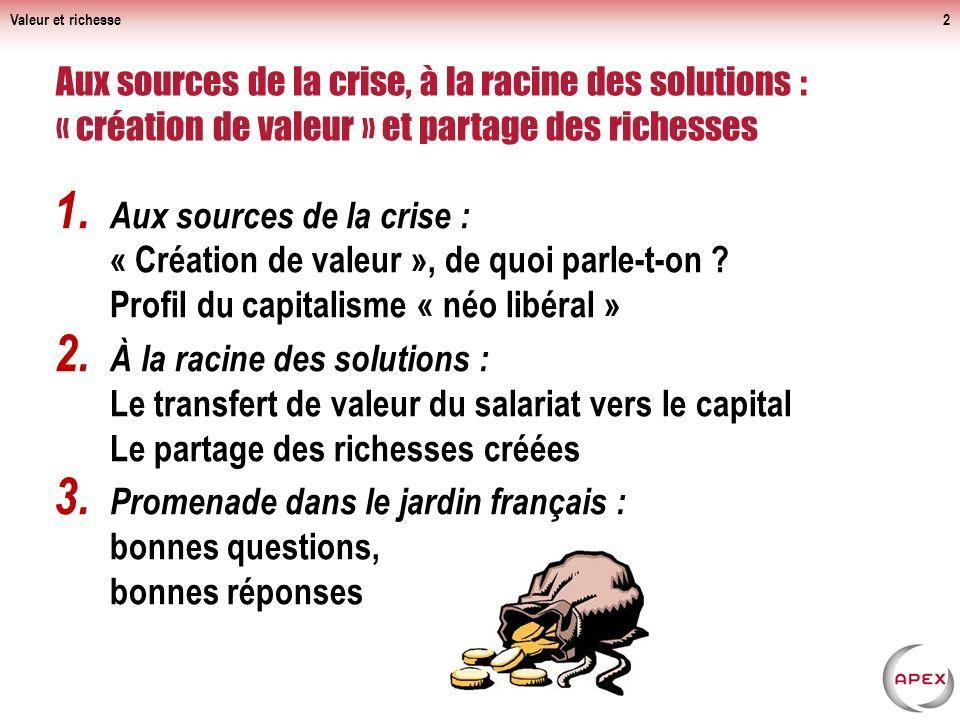 1.Aux sources de la crise : « Création de valeur », de quoi parle-t-on .