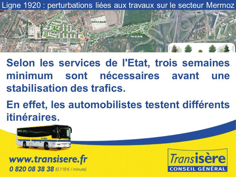 Selon les services de l Etat, trois semaines minimum sont nécessaires avant une stabilisation des trafics.
