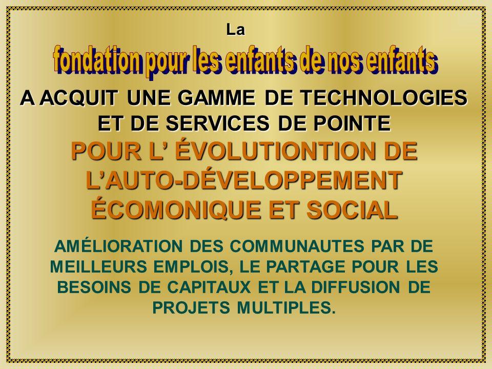 Opportunités Lorganisation de la Fondation et son réseau de services fournit les garanties et autres services, aide à identifier les partenaires et le