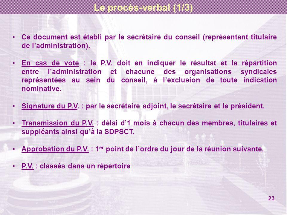 Ce document est établi par le secrétaire du conseil (représentant titulaire de ladministration). En cas de vote : le P.V. doit en indiquer le résultat