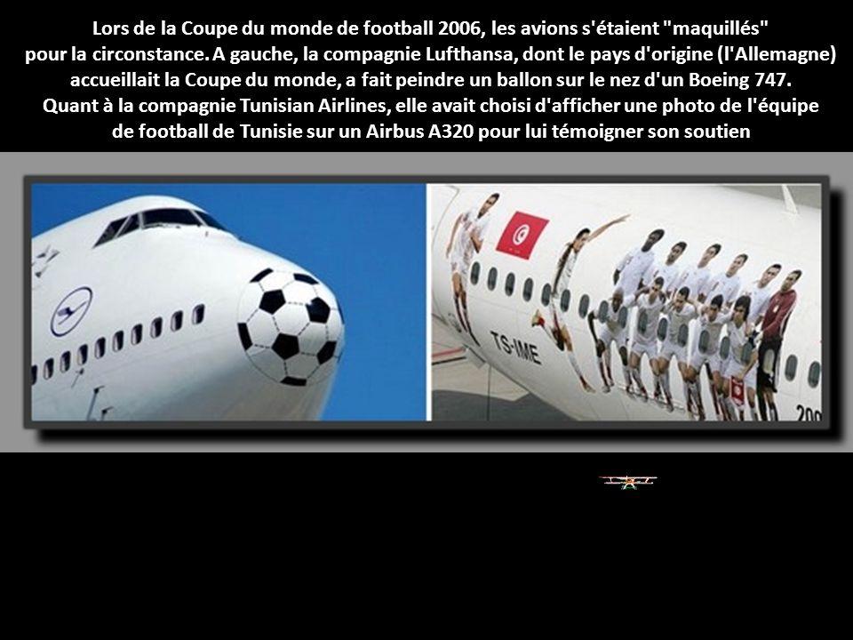 Lors de la Coupe du monde de football 2006, les avions s étaient maquillés pour la circonstance.