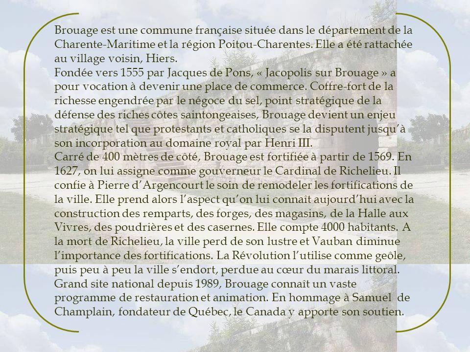 Brouage est une commune française située dans le département de la Charente-Maritime et la région Poitou-Charentes.