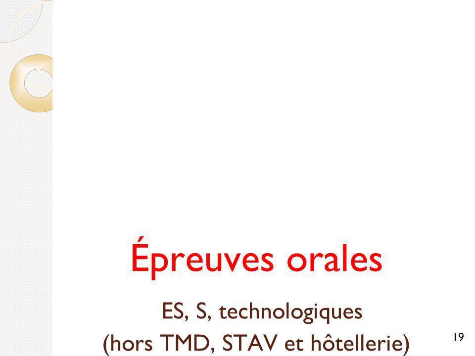 Épreuves orales ES, S, technologiques (hors TMD, STAV et hôtellerie) 19